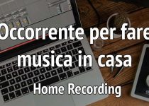 Occorrente per fare musica Home Recording