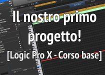 corso di produzione musicale su logic pro x 1 il nostro primo progetto